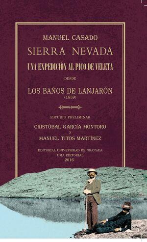 SIERRA NEVADA. UNA EXPEDICIÓN AL PICO DE VELETA DESDE LOS BAÑOS DE LANJARÓN (1859)