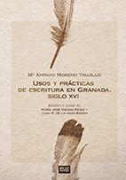 USOS Y PRÁCTICAS DE ESCRITURA EN GRANADA. SIGLO XVI