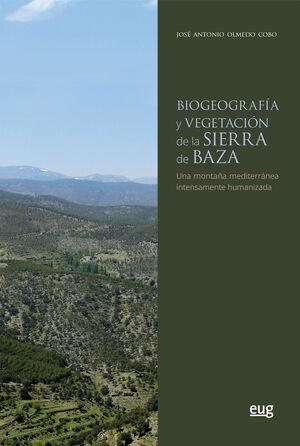 BIOGEOGRAFÍA Y VEGETACIÓN DE LA SIERRA DE BAZA
