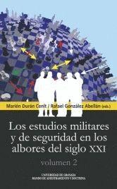 LOS ESTUDIOS MILITARES Y DE SEGURIDAD EN LOS ALBORES DEL SIGLO XXI. VOLUMEN 2