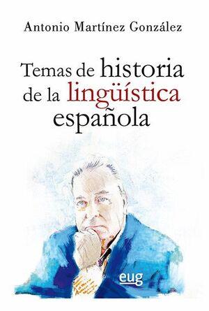 TEMAS DE HISTORIA DE LA LINGÜÍSTICA ESPAÑOLA