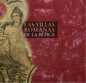 LAS VILLAS ROMANAS DE LA BÉTICA (2 VOLÚMENES)