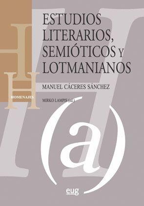 ESTUDIOS LITERARIOS, SEMIÓTICOS Y LOTMANIANOS