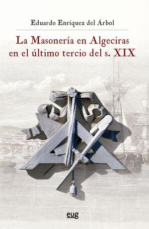 LA MASONERÍA EN ALGECIRAS EN EL ÚLTIMO TERCIO DEL S. XIX