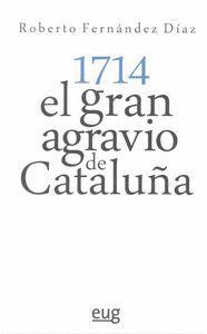 1714: EL GRAN AGRAVIO DE CATALUÑA