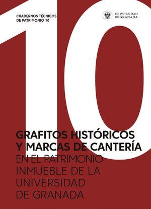 GRAFITOS HISTÓRICOS Y MARCAS DE CANTERÍA EN EL PATRIMONIO INMUEBLE DE LA UNIVERSIDAD DE GRANADA