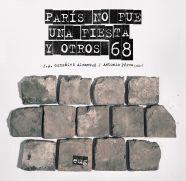 PARÍS NO FUE UNA FIESTA Y OTROS 68