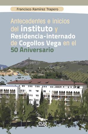 ANTECEDENTES E INICIOS DEL INSTITUTO Y RESIDENCIA-INTERNADO DE COGOLLOS VEGA EN EL 50 ANIVERSARIO