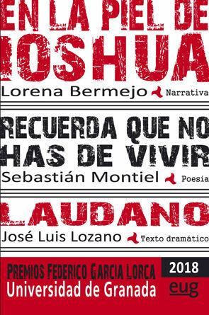 EN LA PIEL DE IOSHUA (MODALIDAD DE NARRATIVA); RECUERDA QUE NO HAS DE VIVIR (MODALIDAD DE POESÍA); LÁUDANO (MODALIDAD DE TEXTO DRAMÁTICO)