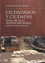 CIUDADANOS Y CIUDADES EN EL MUNDO HISPANORROMANO