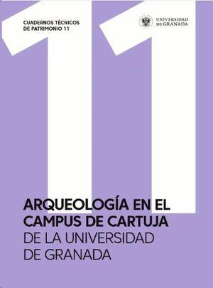 ARQUEOLOGÍA EN EL CAMPUS DE CARTUJA DE LA UNIVERSIDAD DE GRANADA
