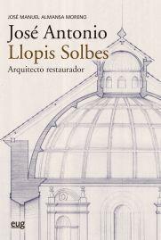 JOSÉ ANTONIO LLOPIS SOLBES, ARQUITECTO RESTAURADOR