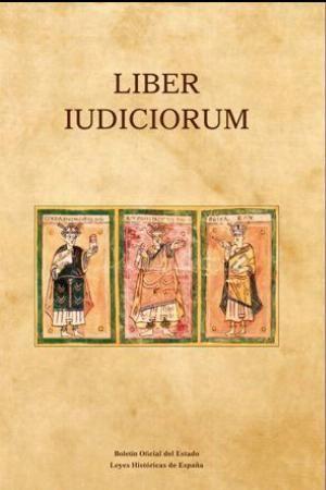 LIBER IUDICIORUM (EL LIBRO DE LOS JUICIOS)