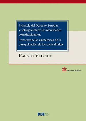 PRIMACÍA DEL DERECHO EUROPEO Y SALVAGUARDA DE LAS IDENTIDADES CONSTITUCIONALES