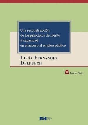 UNA RECONSTRUCCIÓN DE LOS PRINCIPIOS DE MÉRITO Y CAPACIDAD EN EL ACCESO AL EMPLEO PÚBLICO