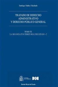 TRATADO DE DERECHO ADMINISTRATIVO Y DERECHO PÚBLICO GENERAL. TOMO IX. LA ORGANIZACIÓN TERRITORIAL DEL ESTADO (2)