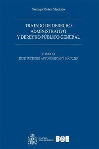 TRATADO DE DERECHO ADMINISTRATIVO Y DERECHO PÚBLICO GENERAL. TOMO XI. INSTITUCIONES AUTONÓMICAS Y LOCALES