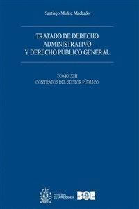 TRATADO DE DERECHO ADMINISTRATIVO Y DERECHO PÚBLICO GENERAL. TOMO XIII. CONTRATOS DEL SECTOR PÚBLICO
