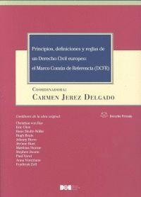 PRINCIPIOS, DEFINICIONES Y REGLAS DE UN DERECHO CIVIL EUROPEO: EL MARCO COMÚN DE REFERENCIA (DCFR)