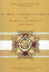 LA REAL Y AMERICANA ORDEN DE ISABEL LA CATÓLICA (1815-2015)