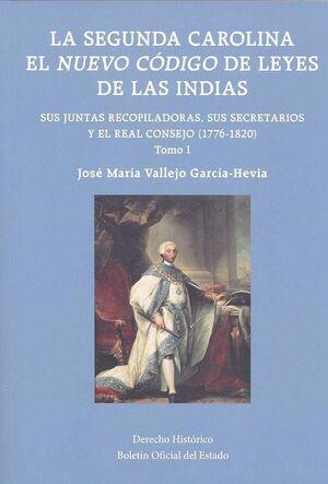 LA SEGUNDA CAROLINA. EL NUEVO CÓDIGO DE LEYES DE LAS INDIAS. SUS JUNTAS RECOPILA