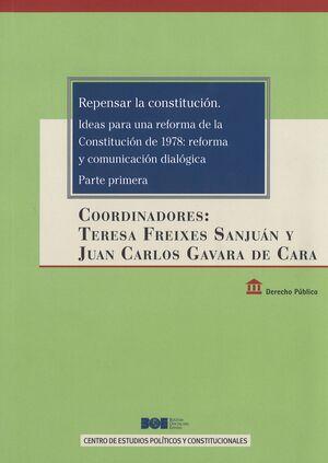 REPENSAR LA CONSTITUCIÓN. IDEAS PARA UNA REFORMA DE LA CONSTITUCIÓN DE 1978: REFORMA Y COMUNICACIÓN DIALÓGICA. PARTE PRIMERA