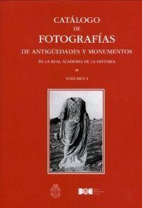 CATÁLOGO DE FOTOGRAFÍAS DE ANTIGÜEDADES Y MONUMENTOS DE LA REAL ACADEMIA DE LA HISTORIA. VOL. I