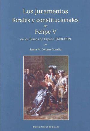 LOS JURAMENTOS FORALES Y CONSTITUCIONALES DE FELIPE V EN LOS REINOS DE ESPAÑA (1700-1702)