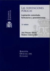 LAS SUBVENCIONES PÚBLICAS. LEGISLACIÓN COMENTADA, FORMULARIOS Y PROCEDIMIENTOS