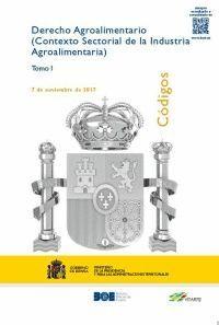 DERECHO AGROALIMENTARIO (CONTEXTO SECTORIAL DE LA INDUSTRIA AGROALIMENTARIA) DOS TOMOS