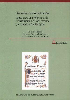 REPENSAR LA CONSTITUCIÓN (PARTES PRIMERA Y SEGUNDA)