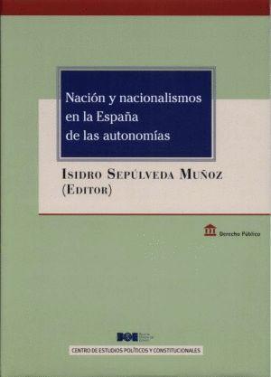 NACIÓN Y NACIONALISMOS EN LA ESPAÑA DE LAS AUTONOMÍAS