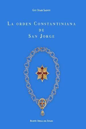 LA ORDEN COSNTANTINIANA DE SAN JORGE