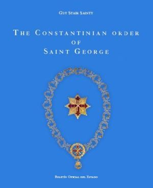 THE CONSTANTINIAN ORDER OF SAINT GEORGE
