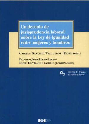 UN DECENIO DE JURISPRUDENCIA LABORAL SOBRE LA LEY DE IGUALDAD ENTRE MUJERES Y HOMBRES