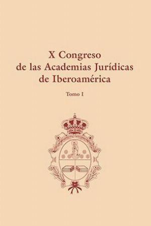 X CONGRESO DE LAS ACADEMIAS JURÍDICAS DE IBEROAMÉRICA