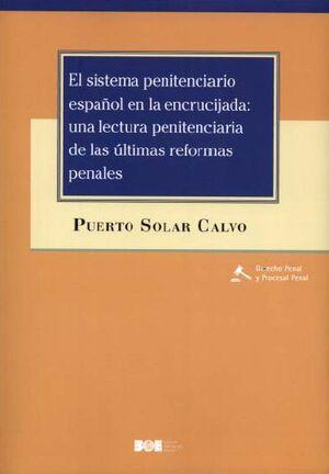 EL SISTEMA PENITENCIARIO ESPAÑOL EN LA ENCRUCIJADA: UNA LECTURA PENITENCIARIA DE LAS ÚLTIMAS REFORMAS PENALES
