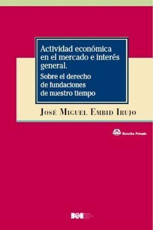 ACTIVIDAD ECONÓMICA EN EL MERCADO E INTERÉS GENERAL