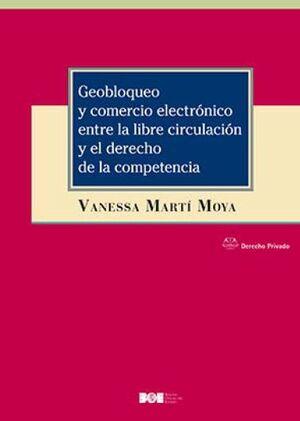 GEOBLOQUEO Y COMERCIO ELECTRÓNICO ENTRE LA LIBRE CIRCULACIÓN Y EL DERECHO DE LA COMPETENCIA