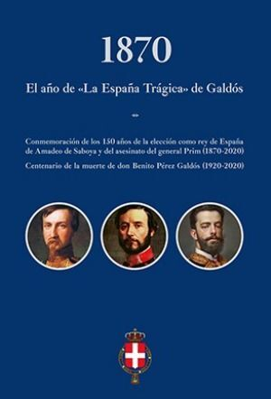 1870. EL AÑO DE LA ESPAÑA TRÁGICA DE GALDÓS