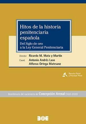 HITOS DE LA HISTORIA PENITENCIARIA ESPAÑOLA