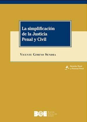 LA SIMPLIFICACIÓN DE LA JUSTICIA PENAL Y CIVIL