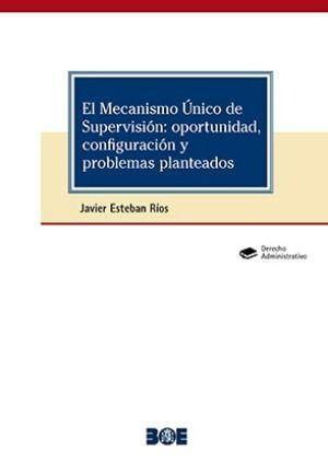 EL MECANISMO ÚNICO DE SUPERVISIÓN: OPORTUNIDAD, CONFIGURACIÓN Y PROBLEMAS PLANTEADOS