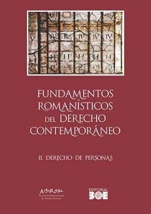 FUNDAMENTOS ROMANÍSTICOS DEL DERECHO CONTEMPORÁNEO. TOMO II. DERECHO DE PERSONAS