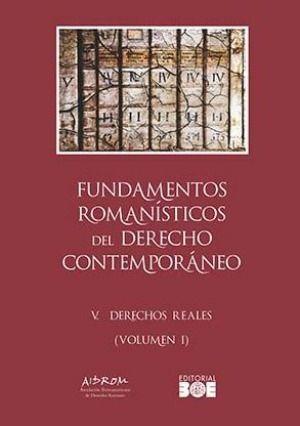 FUNDAMENTOS ROMANÍSTICOS DEL DERECHO CONTEMPORÁNEO. TOMO V. DERECHOS REALES