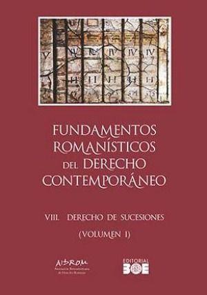 FUNDAMENTOS ROMANÍSTICOS DEL DERECHO CONTEMPORÁNEO. TOMO VIII. DERECHO DE SUCESIONES