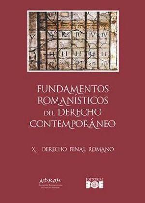 FUNDAMENTOS ROMANÍSTICOS DEL DERECHO CONTEMPORÁNEO. TOMO X. DERECHO PENAL ROMANO