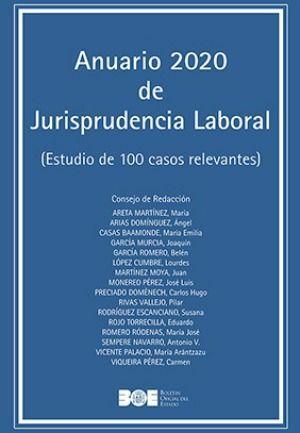 ANUARIO DE 2020 DE JURISPRUDENCIA LABORAL (ESTUDIO DE 100 CASOS RELEVANTES)