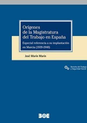ORÍGENES DE LA MAGISTRATURA DEL TRABAJO EN ESPAÑA
