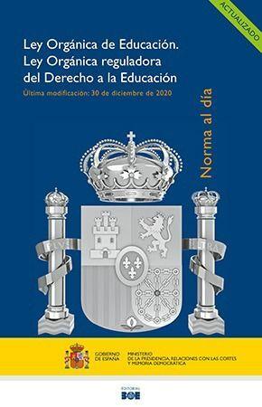 LEY ORGÁNICA DE EDUCACIÓN. LEY ORGÁNICA REGULADORA DEL DERECHO A LA EDUCACIÓN